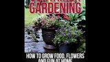 Home Book Review: Container Gardening: How To Grow Food, Flowers and Fun At Home (Gardening Guide…