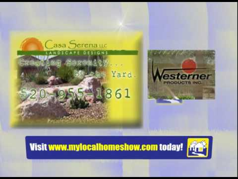 Casa Serena Landscape Designs and Westerner On My Local Home Show Tucson