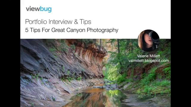 """5 Tips for Great Canyon Photography"" with Valerie Millet"