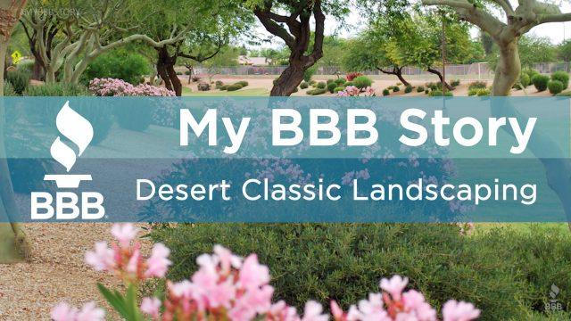 My BBB Story: Desert Classic Landscaping