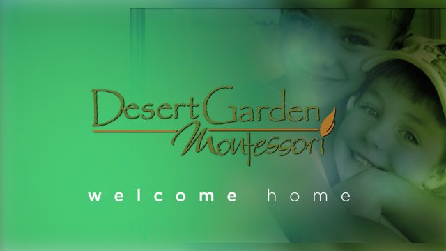 Welcome home to Desert Garden Montessori