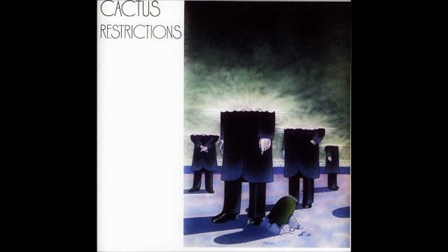 Cactus – Restrictions [Full Album]