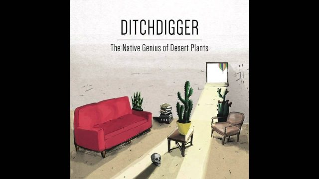 Tyler Lyle – Ditchdigger – from The Native Genius of Desert Plants