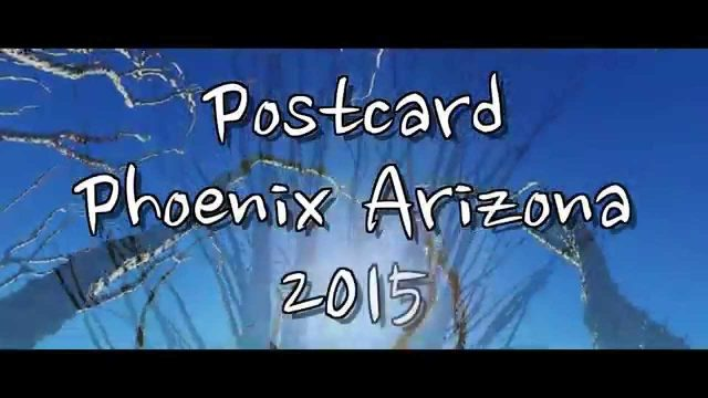 Postcard Phoenix Arizona 2015 Ultra 4k