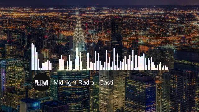 Midnight Radio – Cacti [Pop]