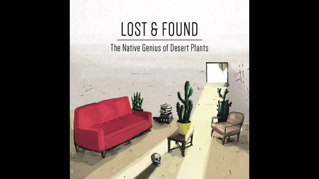 Tyler Lyle – Lost & Found – from The Native Genius of Desert Plants