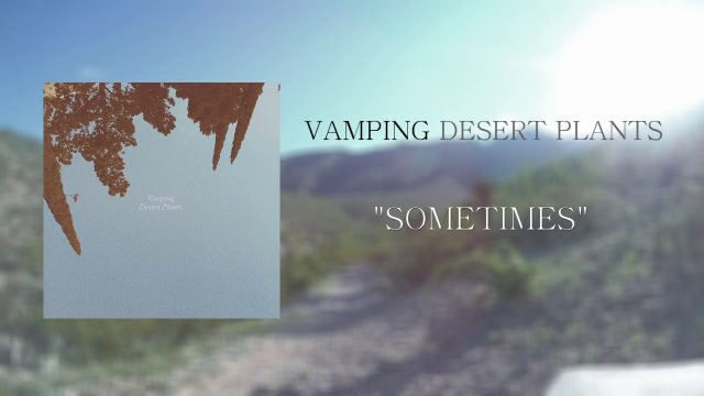 Vamping – Desert Plants (Full Album)