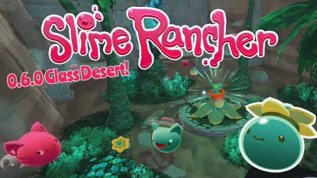 We Watered All The Plants! •Slime Rancher• 0.6.0 Glass Desert Update