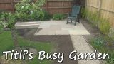 Landscaping the Patio – Titli's Busy Garden 2015 Episode 09