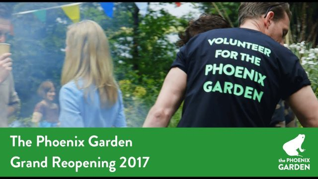 The Phoenix Garden Reopening 2017
