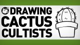 Drawing Cactus Cultists
