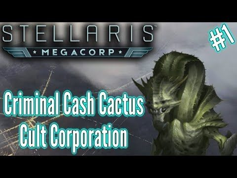 Stellaris Megacorp | Ep1 | Cacti Cultist Criminal Corporation Creation