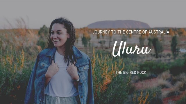 JOURNEY TO THE CENTRE OF AUSTRALIA (ULURU/AYERS ROCK)