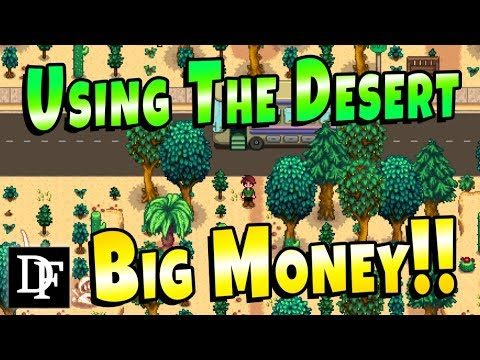 Using The Desert For BIG Money! – Stardew Valley 1.3
