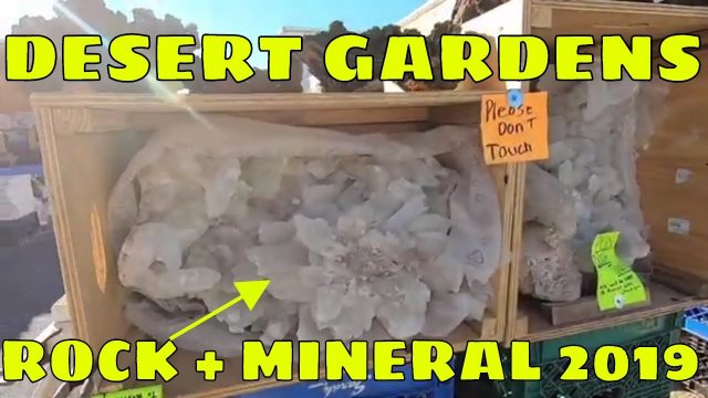 Desert Gardens Rock Gem and Mineral Show 2019 – Quartzsite AZ