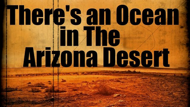 """There's an Ocean In the Arizona Desert"" Creepypasta – Original Creepy Story"