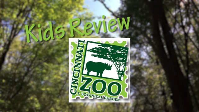 Kids Review – The Cincinnati Zoo & Botanical Garden