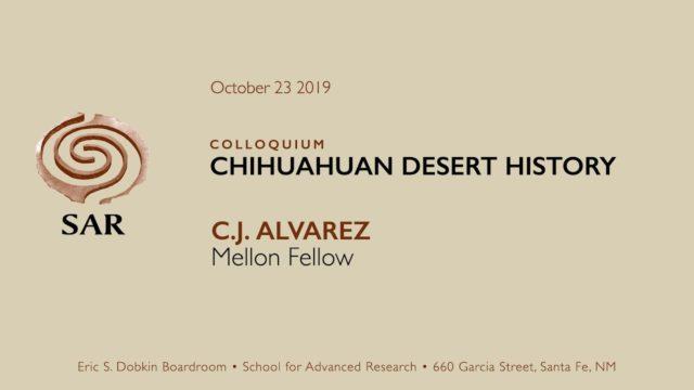 Chihuahuan Desert History with C.J. Alvarez