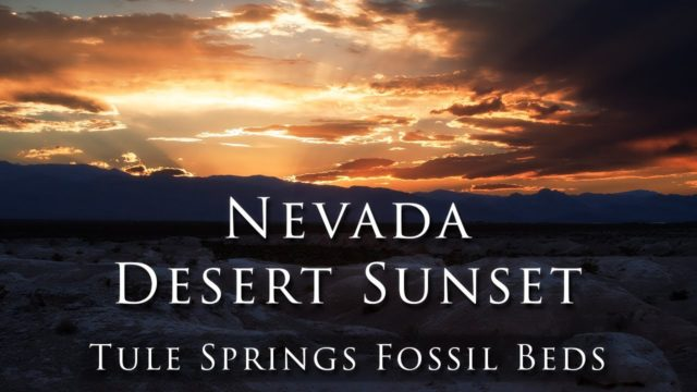 Landscape Photography – Nevada Desert Sunset – Exploring Near Home