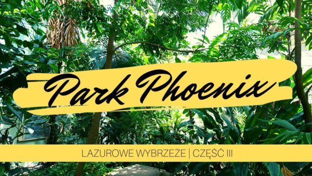 Nicea | Lazurowe Wybrzeże | Phoenix Garden | cz.3