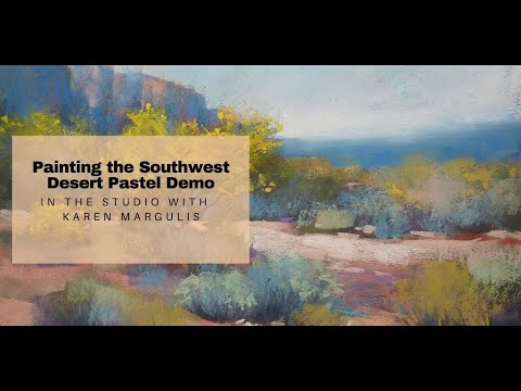 Painting the Southwest Desert: Landscape Pastel Demo