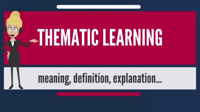 What is THEMATIC LEARNING? What does THEMATIC LEARNING mean? THEMATIC LEARNING meaning & explanation