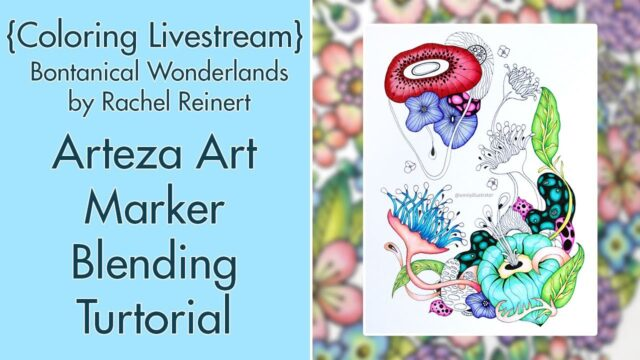 {LIVESTREAM} Rachel Reinert, Botanical Wonderlands with Art Markers!