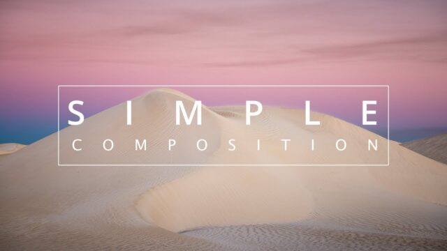 Finding Simple Compositions in the Sand Dunes | Minimalist Landscape Photography