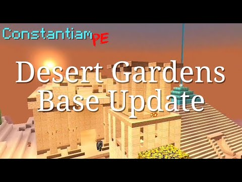 Constantiam PE – Desert Gardens – BASE UPDATE!!!