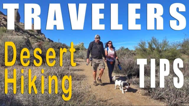Travel Desert Hiking Tips – Things to do in Arizona for Travelers