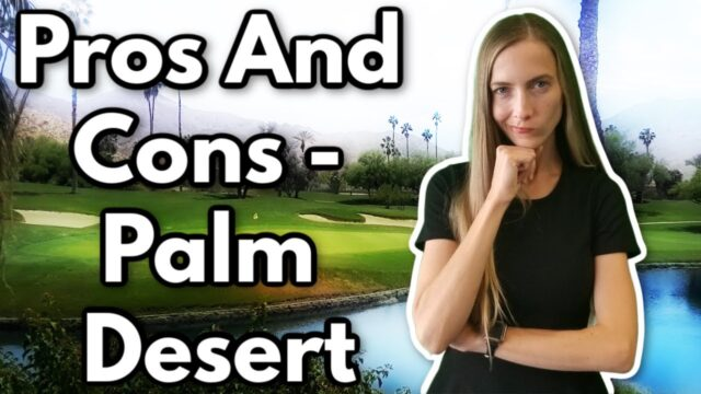 Pros and Cons of Living in Palm Desert