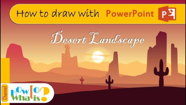 [How To] – Desert Landscape – How to draw with power point (PPT)