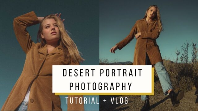 Desert Portrait Photography Tips | Advanced Selfie Tutorial
