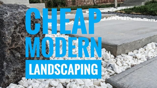 Cheap Modern Landscaping