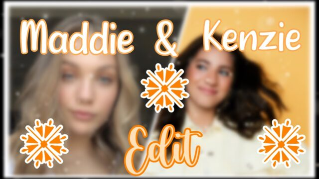 Maddie and Kenzie edit |really proud| -Phoenix Garden-