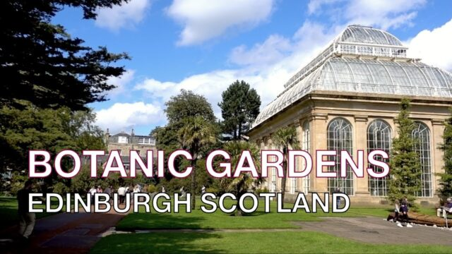 A Day at the Royal Botanic Garden Edinburgh, Scotland