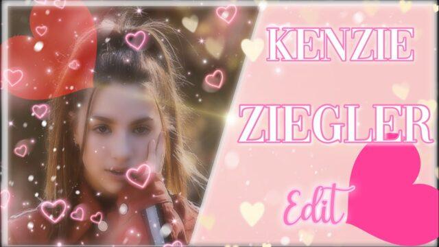 Kenzie Ziegler Edit -Phoenix Garden-