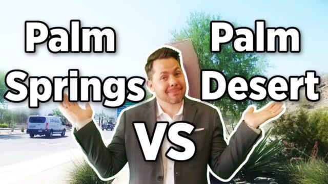 Palm Springs Vs Palm Desert -Cost of Living Differences Palm Springs vs Palm Desert