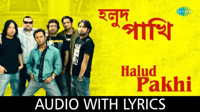 Halud Pakhi with lyrics | Cactus | HD Video