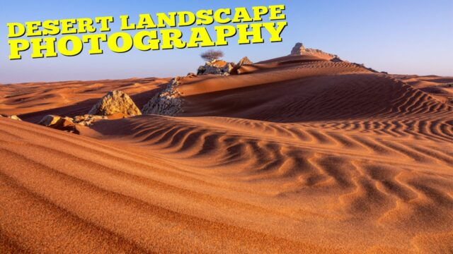 Landscape photography in the desert near Dubai | Join me and photograph the sunrise