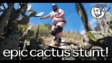 Epic Cactus Jump GONE WRONG feat. Zach Holmes – Steve-O