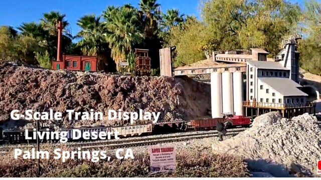 G-Scale Model Train Display | The Living Desert Zoo and Gardens, Palm Desert, CA [4K]