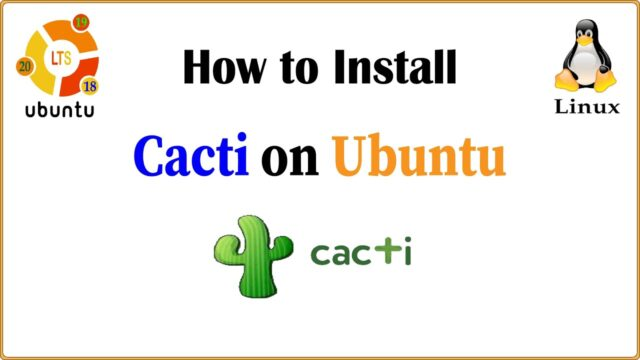How to Install Cacti 1.2 on Ubuntu 18/19/20 LTS