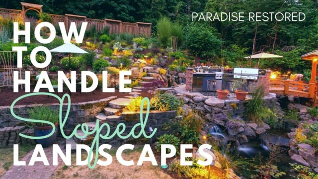 How to Handle Slopes in your Landscaping