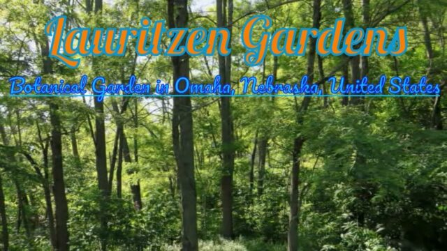 Visiting Lauritzen Gardens, Botanical Garden in Omaha, Nebraska, United States