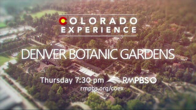 Colorado Experience: Denver Botanic Gardens