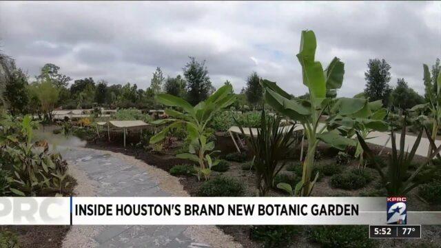 Inside Houston's brand new Botanic Garden