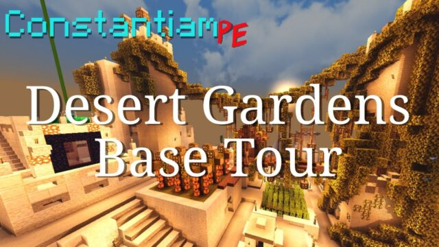 Constantiam PE – Desert Gardens Base Tour