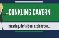 What is CONKLING CAVERN? What does CONKLING CAVERN mean? CONKLING