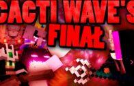 WIELKI FINAŁ CACTI WAVE'S [Minecraft Dungeons #66][MODY]